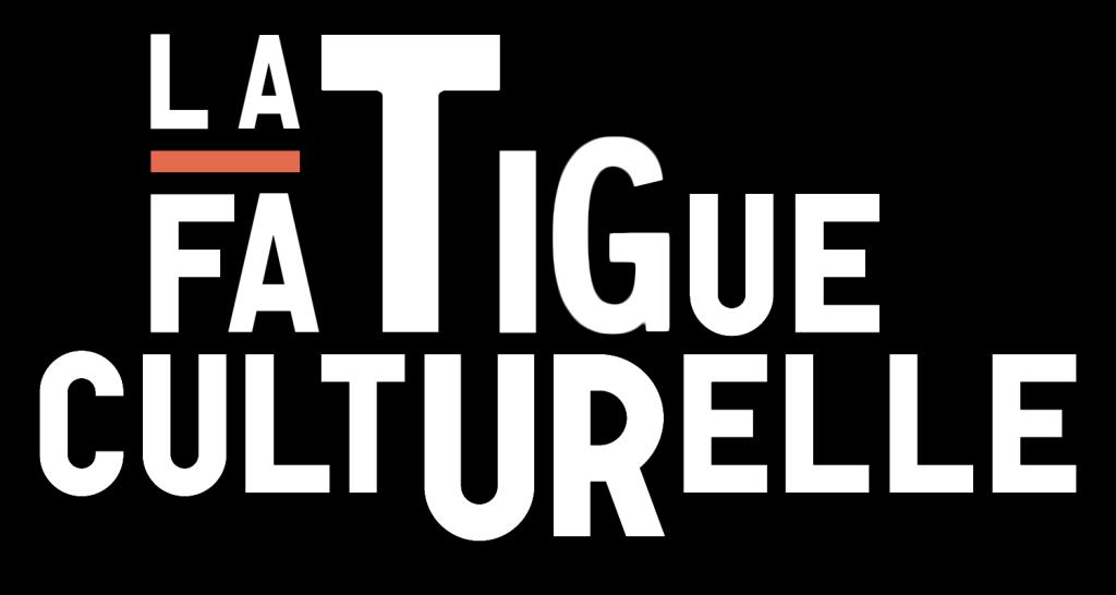 Logo de la Fatigue culturelle